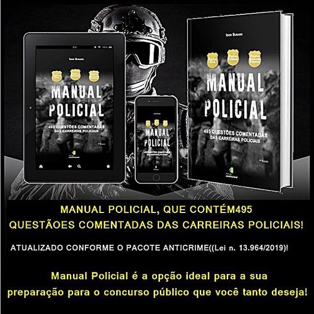 Manual Policial - 495 Questões Comentadas das Carreiras Policiais (atualizado conforme o Pacote Anticrime)