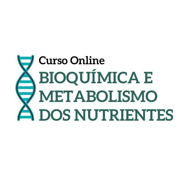 Bioquímica e Metabolismo dos Nutrientes