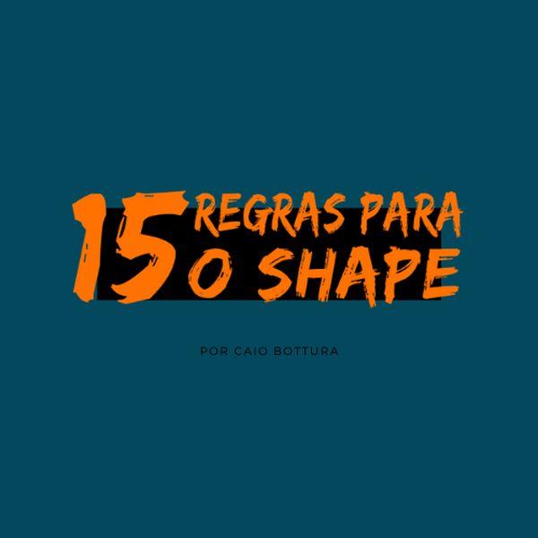 Curso 15 Regras Para o Shape com Caio Bottura